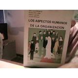 Los Aspectos Humanos De La Organizacion. Bergeron, Morin