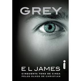 Grey 50 Tons De Cinza Pelos Olhos Livro E L James Frete 14