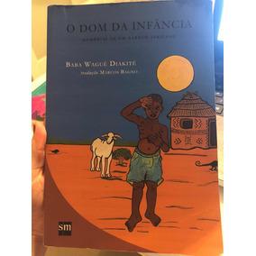 O Dom Da Infância - Memórias De Um Garoto Africano