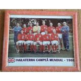 Quadro - Seleção Da Inglaterra Campeã Mundial - 1966 - Novo d287676db9