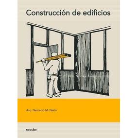 Construcción De Edificios - Arq. Nemecio M. Nieto - Libro