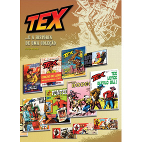 Tex E A Historia De Uma Colecao - Livro
