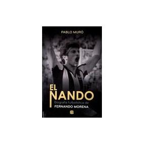 Nando, El. Biografia Futbolistica De Fernando Morena - Muro,