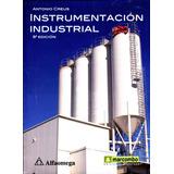 Instrumentación Industrial 8/ed - Creus, Antonio / Alfaomega