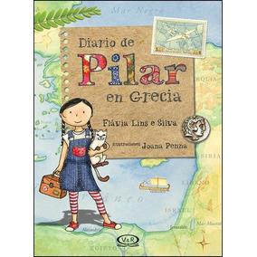 Diario De Pilar En Grecia - Flavia Lins E Silva