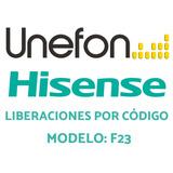 Liberar Hisense F23 Codigo Desbloqueo Hisense F23 Unefon