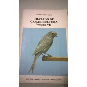 Tratado De Canaricultura Vol. V I I Ademir E. Lopes - 1980