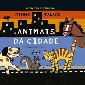 Livro Infantil Animais Da Cidade Dobra Desdobra