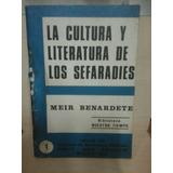 La Cultura Y Literatura De Los Sefardíes - Meir Benardete