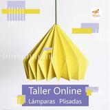 Taller Online Lámparas Plisadas - Origami