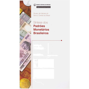 Síntese Dos Padrões Monetários Brasileiros / Banco Central
