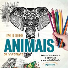 Livro De Colorir - Animais Silvestres - Relaxe Sua Mente E E