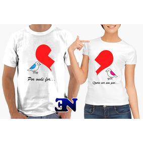 b892975be3b4b Camiseta Por Onde For Quero Ser Seu Par - Camisetas Manga Curta no ...