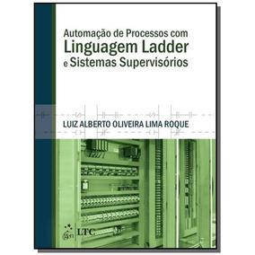 Automacao De Processos Com Linguagem Ladder E Sist
