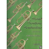 Método Para Trompete Trombone Bombardino - Amadeu Russo