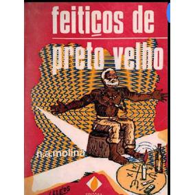 Feitiços De Preto Velho (livro Digital)