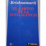 El Camino De La Inteligencia J. Krishnamurti