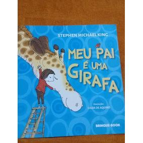 Stephen Michael King Meu Pai E Uma Girafa 1° Ed Brinque Book