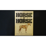 Horse By Horse, A Field Guide To Horse Breeds