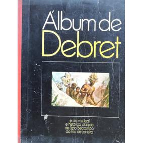 Album De Debret Revista Cruzeiro 1965 164 Pgs