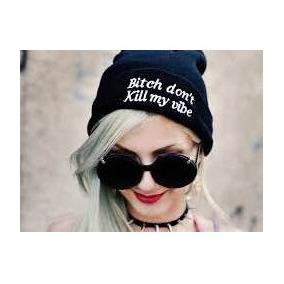 Touca Bitch Dont Kill My Vibe Gorro Beanie Tumblr Unisex 9cac16ca459