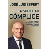 La Sociedad Complice - Jose Luis Espert - Nuevo Libro!
