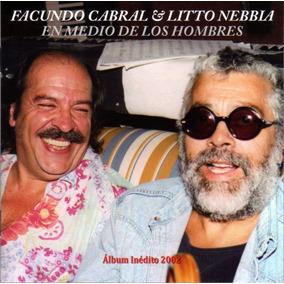 Facundo Cabral & Litto Nebbia - En Medio De Los Hombres / Cd