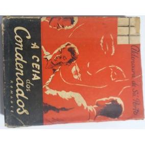 Ceia Dos Condenados Romance Aldenoura De Sá Porto 1955 Livro