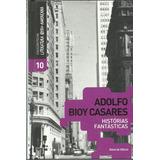 C609 - Histórias Fantásticas - Adolfo Bioy Casares