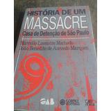 História De Um Massacre-casa De Detenção De São Paulo