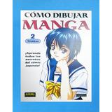Libro De Manga Como Dibujar Anime Tecnicas Tomo #2 Original