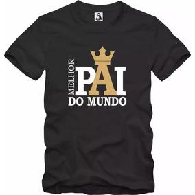 Camiseta Personalizada Melhor Pai Do Mundo - Mega Promoção! 5ffdf6e3a66ca
