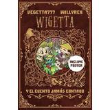 Wigetta Y El Cuento Jamas Contado - Vegetta777