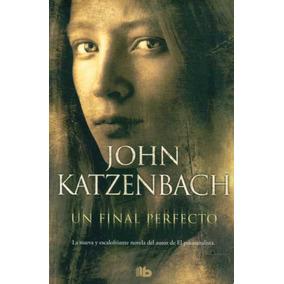 Un Final Perfecto. John Katzenbach