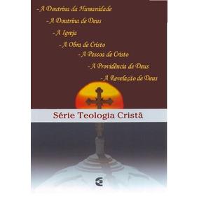 Série Teologia Cristã 7 Livros A Doutrina De Deus E Mais