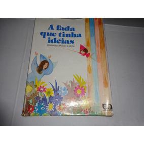 Livro A Fada Que Tinha Ideias Fernanda Lopes De Almeida R602