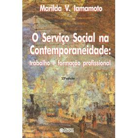 Serviço Social Na Contemporaneidade, O - Trabalho E Formaç