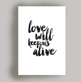 Quadro Love Will Keep Us Alive