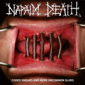 Cd Napalm Death Coded Smears And More Uncommon Slurs Duplo!!