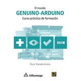 Libro El Mundo Genuino Arduino Curso Prác Torrente Alfaomega
