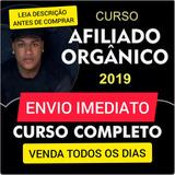 Curso Afiliado Orgânico 2019 + Leonardo David Vários Brindes