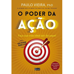 O Poder Da Acao- Paulo Vieira