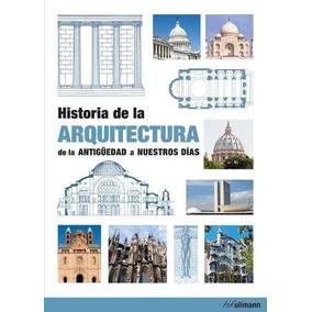 Historia De La Arquitectura De La Antiguedad A Nuestros Dias