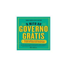 Livro - Mito Do Governo Gratis