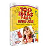 100 Ideas Para Dibujar Libro Para Aprender A Dibujar