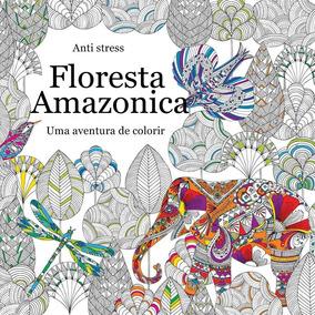 Floresta Amazônica Livro Anti Stress Para Colorir