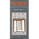 Concordancias Temas Bíblicos. Martín H. Manser
