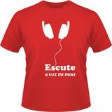 Camisa Camiseta Evangélica Gospel Frases Escute A Voz Deus