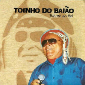 Cd Toinho Do Baião Tributo Ao Rei