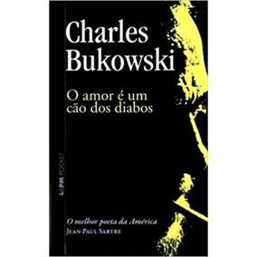O Amor É Um Cão Dos Diabos Livro Charles Bukowski Frete 8